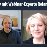 Webinare können, was nur Webinar können – Sandra Christiansen im Interview mit Webinar-Experte  Roland Varduhn